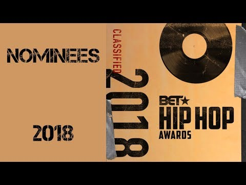 2018 BET Hip Hop Awards   NOMINATIONS   THE Full List