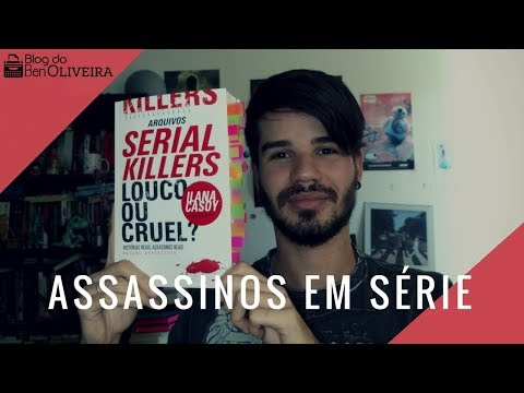 Livro sobre serial killers que chocaram o mundo | Ben Oliveira