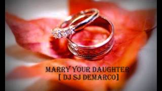Marry your Daughter_ Mcknight [Dj Sj Demarco] new Mix 2013