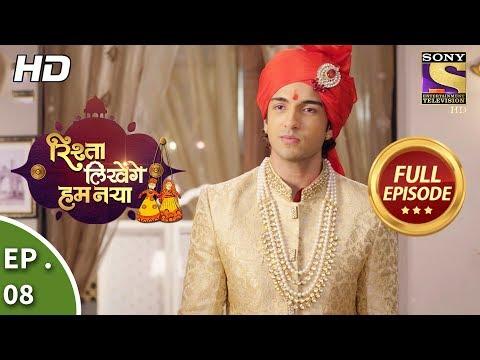 Rishta Likhenge Hum Naya - रिश्ता लिखेंगे हम नया - Ep 8 - Full Episode - 16th November, 2017