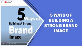 5 ways of building a strong brand image