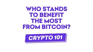 Who stands to benefit the most from bitcoin?