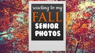 Reacting To My Fall Senior Pictures