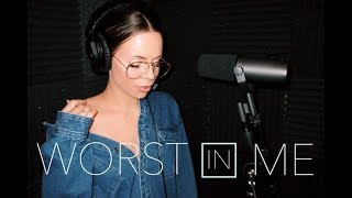 Worst In Me  Julia Michaels (Cover By DREW RYN)