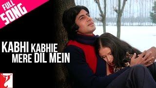 Kabhi Kabhie Mere Dil Mein (Male) - Full Song   Kabhi Kabhie