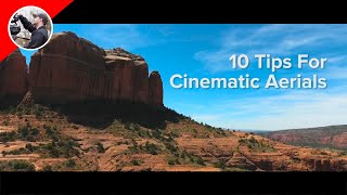 10 Tips for Cinematic Aerial Footage