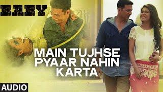 'Main Tujhse Pyaar Nahin Karta' - Baby