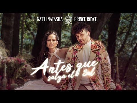 Natti Natasha x Prince Royce - ANTES QUE SALGA EL SOL