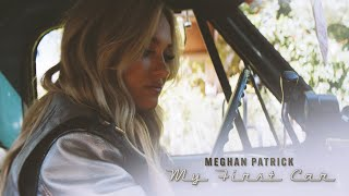 Meghan Patrick My First Car
