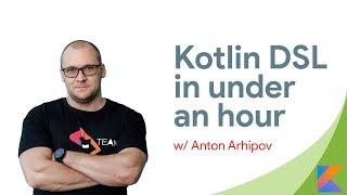 Kotlin DSL in under an hour w/ Anton Arhipov