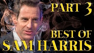 Best of Sam Harris Amazing Arguments And Clever Comebacks Part 3