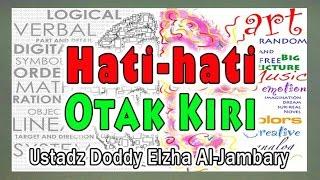 Hati-Hati Otak Kiri – Ust. Dody Elzha Al-Jambary : MT. At-Taubah