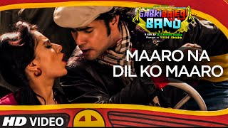 Maaro Na Dil ko Maaro - Song Video - Sabki Bajegi Band