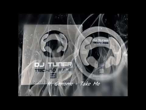 11. Genome - Take Me  (DJ Tuner - Techno Ride 3)
