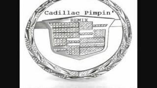 Cadillac Pimpin Remix