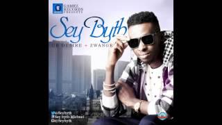 Sey Byth - Zwange (Prod by Del'B)