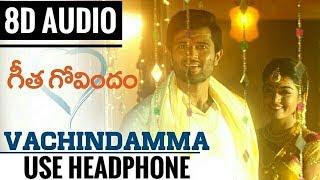 Vachindamma (8D AUDIO) | Geetha Govindam Songs | Vijay Devarakonda, Rashmika Mandanna