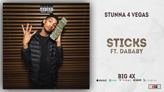 Stunna 4 Vegas   Sticks Ft. DaBaby (BIG 4x)