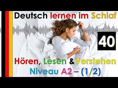 , title : 'Deutsch lernen im Schlaf - Hören - Lesen & Verstehen - Niveau A2  1/2  (40)