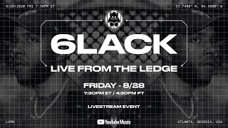 6LACK Live From The Ledge