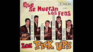 """Los Pick Ups, """"Que Se Mueran Los Feos"""" (Ep 1963)"""
