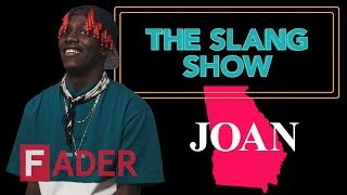 Joan  Lil Yachty  The Slang Show Episode 13