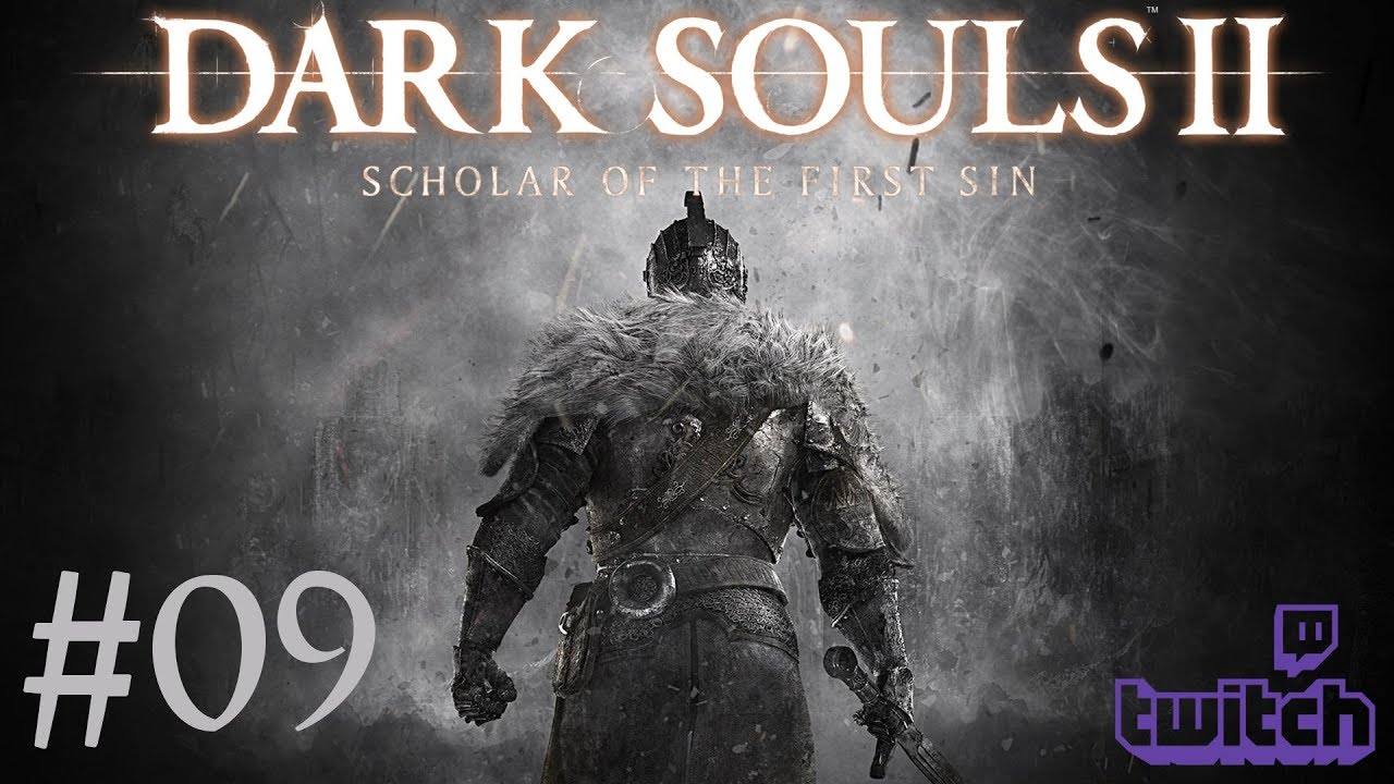 Dark Souls 2: Scholar of the First Sin – Livestream Part 9