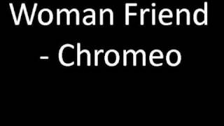 Woman Friend   Chromeo