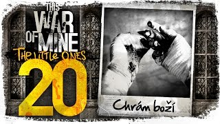 This War of Mine: The Little Ones - E20 - 'Chrám boží' [CZ/SK Let's Play]