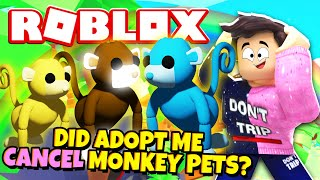 Have Monkey Pets Been Cancelled In Adopt Me Roblox