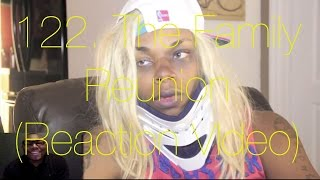 122. The Family Reunion (Reaction VIdeo)