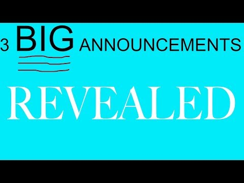 3 Big Announcements Revealed