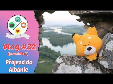 Vlog #32 | Tour de Balkan | část pátá | Přejezd do Albánie (6/8)
