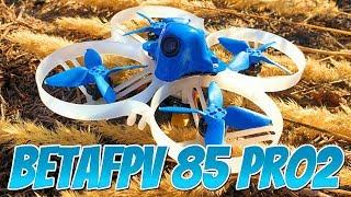 ✔ BetaFPV Beta85 Pro 2 - Офигенный FPV Квадрокоптер для учебы полетов в Acro!