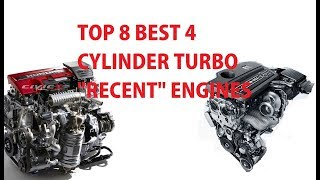 """Top 8 Best 4 Cylinders Turbo """"Recent"""" Engines (No 90's!)"""