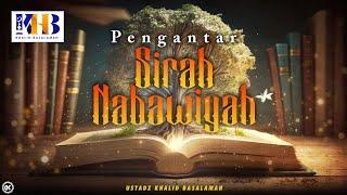 Sirah Nabawiyyah ke 1 - Pengantar Sirah Nabawiyah