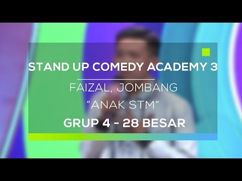 Stand Up Comedy Academy 3 : Faizal, Jombang - Anak STM