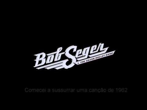 Bob Seger - Night Moves Legendado Mp3