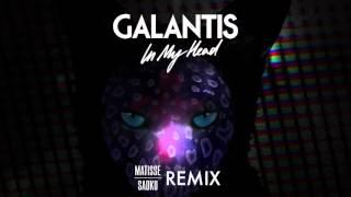 Galantis - In My Head (Matisse & Sadko Remix)