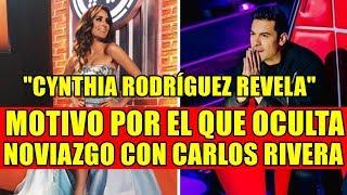CYNTHIA RODRÍGUEZ REVELA MOTIVO POR EL QUE OCULTA NOVIAZGO CON CARLOS RIVERA