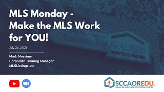 MLS Monday – Make the MLS Work for YOU! – July 26, 2021