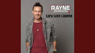 Rayne Johnson Lips Like Liquor