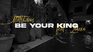 Matthaios - Be Your King (Official Lyric Video) ft. Lonezo