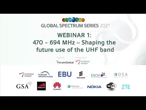 WRC-23 Webinar 1 -  470-694 MHz – Shaping the future use of the UHF band