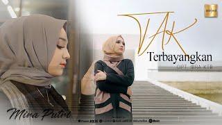 Download lagu Mira Putri Tak Terbayangkan Mp3