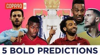 Top 5 Bold Predictions for Premier League 2018/2019