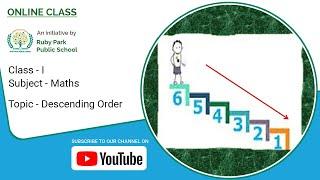 Descending Order | Maths For Class I | Arrange Numbers in Descending Order | Ruby Park Public School Thumbnail
