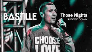 "Bastille ""Those Nights"" SLOWED DOWN"