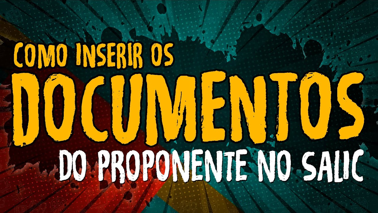 Como Inserir os Documentos do Proponente no SALIC – #SALIC