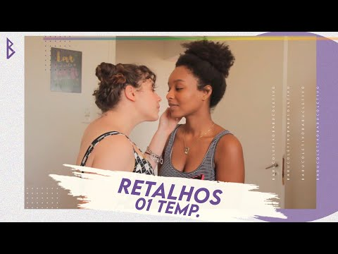 Retalhos (Fragments) - Websérie LGBT 1ª Temporada: Lesbian Short